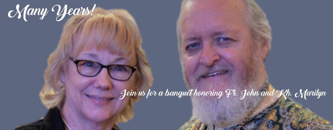 Join us for banquet honoring Fr. John and Kh. Marilyn on September 25, 2021